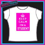 KEEP CALM I'M A STUDENT FUNNY FRESHER UNIVERSITY COLLEGE SCHOOL TSHIRT